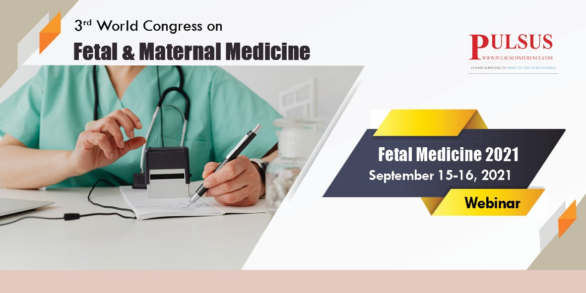 3rd World Congress on Fetal & Maternal Medicine , Paris,France
