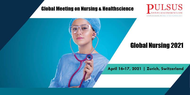 Global Meeting on Nursing & Healthscience,Zurich,Switzerland