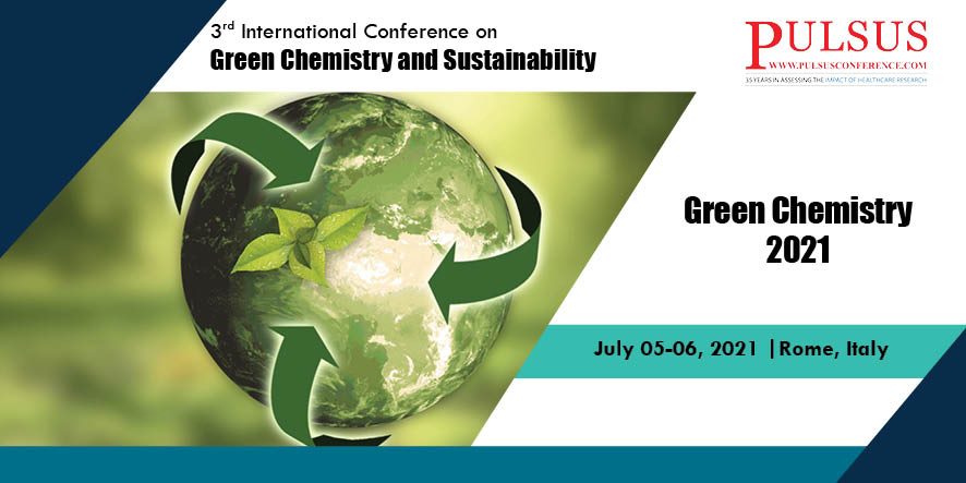 3rd International Conference on Green Chemistry and Sustainability , Rome,Italy