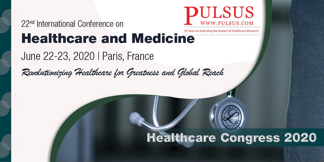 8 th International Conference on Healthcare and Medicine , Paris,France