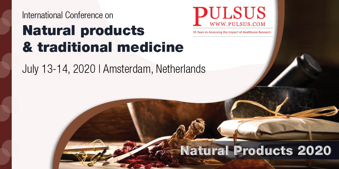 International Conference on Natural products & traditional medicine  , Amsterdam,Netherlands