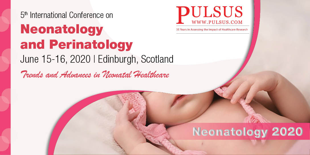 5th International Conference on Neonatology and Pediatrics , Edinburgh,Scotland