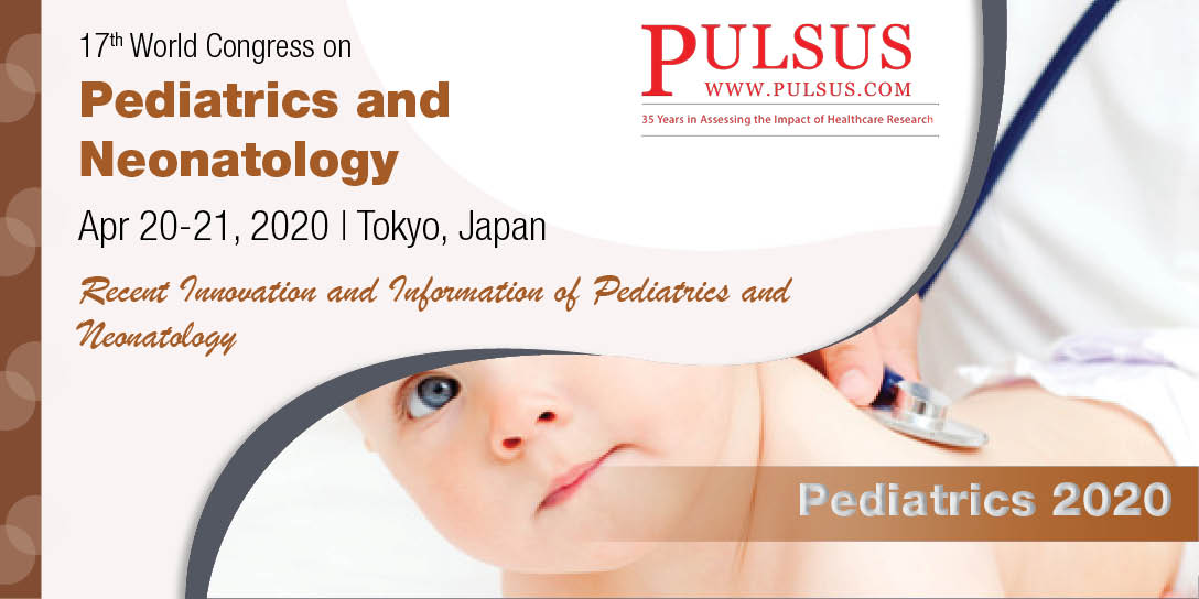 17 th World Congress on Pediatrics and Neonatology  , Tokyo,Japan