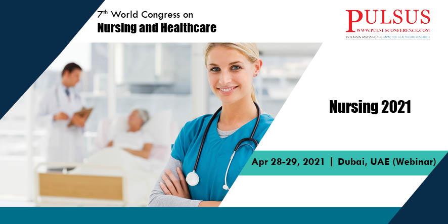 7th World Congress on Nursing and Healthcare,Dubai,UAE