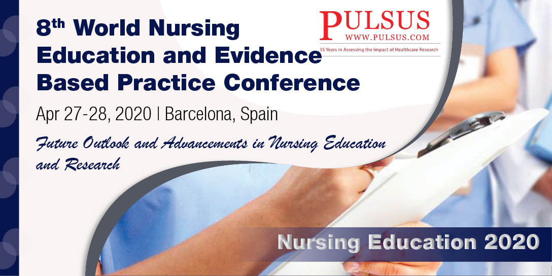 8th World Nursing Education and Evidence Based Practice Conference , Vienna,Austria