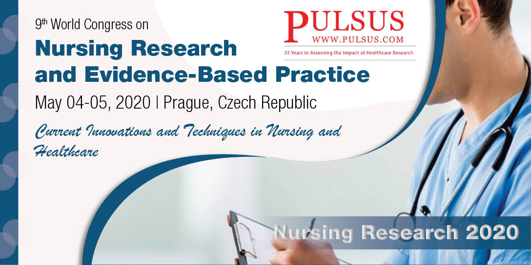 9th World Congress on Nursing Research and Evidence-Based Practice     , Prague,Czech Republic