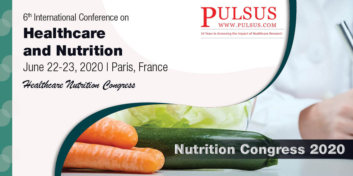 6th International Conference on Healthcare and Nutrition , Paris,France