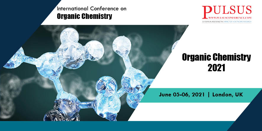 International Conference on Organic Chemistry , London,UK