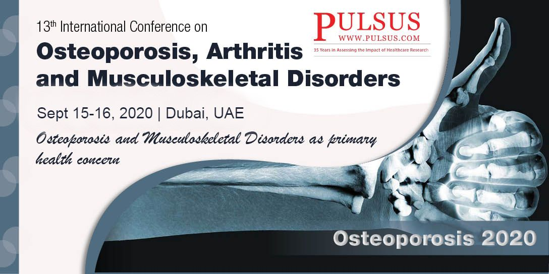 13th International Conference on Osteoporosis, Arthritis and Musculoskeletal Disorders , Dubai,UAE