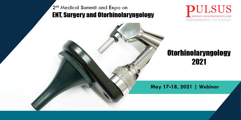 2nd Medical Summit and Expo on ENT, Surgery and Otorhinolaryngology  , Zurich,Switzerland