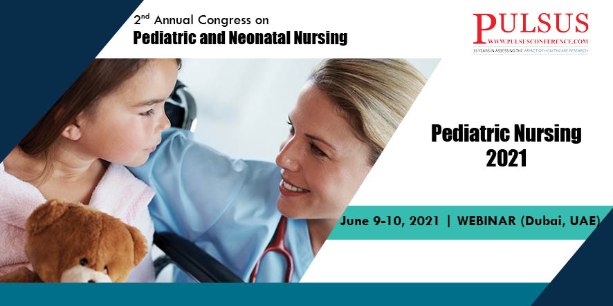 2nd Annual Congress on Pediatric and Neonatal Nursing  , London,UK