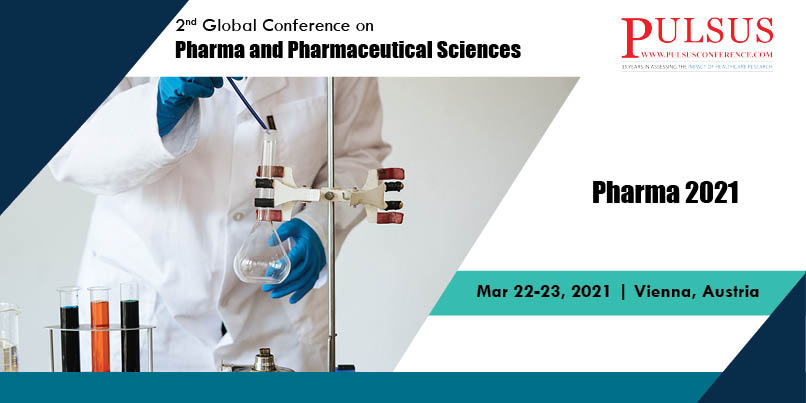 2nd Global Conference on Pharma and Pharmaceutical Sciences ,Vienna,Austria