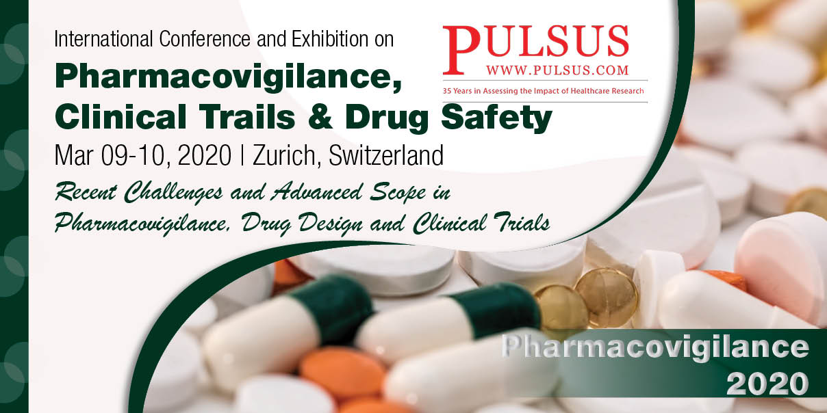 International Conference and Exhibition on Pharmacovigilance, Clinical Trails & Drug Safety , Zurich,Switzerland