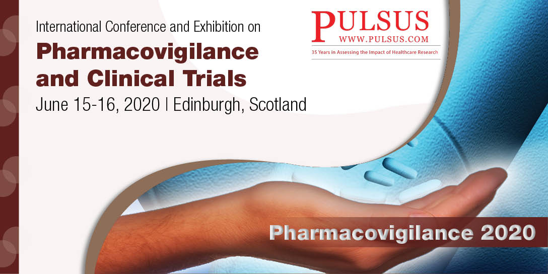 International Conference and Exhibition on Pharmacovigilance and Clinical Trials , Edinburgh,Scotland