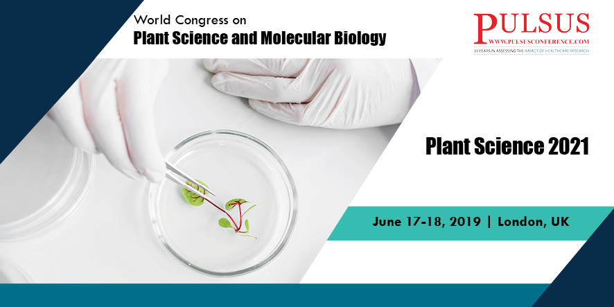 World Congress on Plant Science and Molecular Biology , London,UK