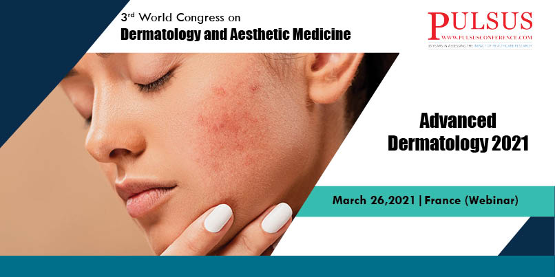 3rd World Congress on Dermatology and Aesthetic Medicine ,Paris,France