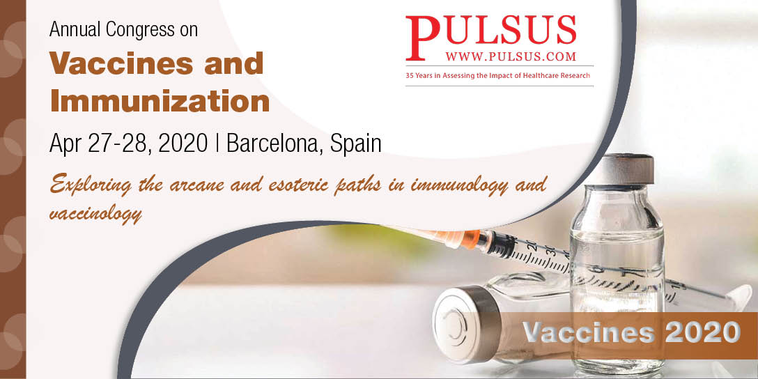 Annual Congress on Vaccines and Immunization , Barcelona,Spain