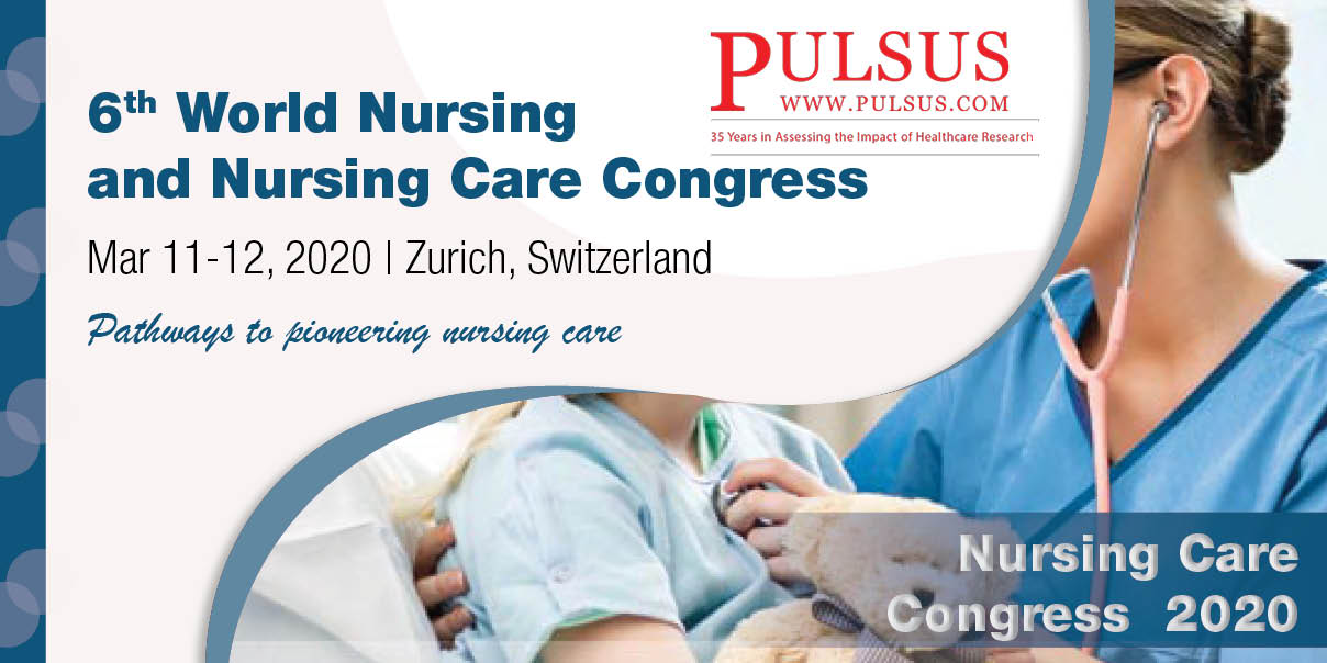 6th World Nursing and Nursing Care Congress , Zurich,Switzerland