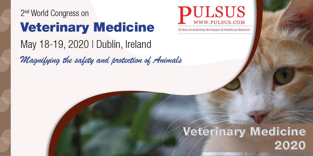 2nd World Congress on Veterinary Medicine  , Dublin,Ireland