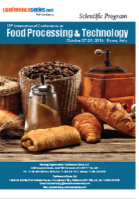 15th International Conference on  Food Processing & Technology  October 27-29, 2016 Rome Italy
