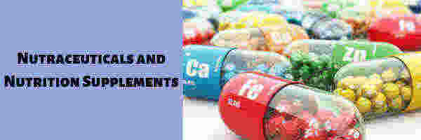 Nutraceuticals & Nutrition Supplements