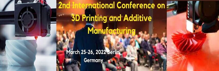- 3D Printing Conference 2022