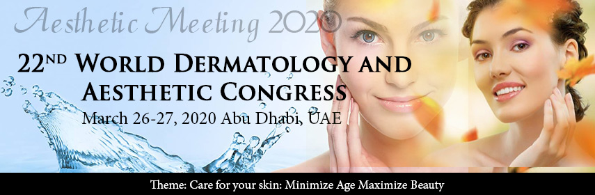Submit your abstract to 22nd World Dermatology and Aesthetic Congress - Aesthetic Meeting 2020