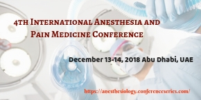 4th International Anesthesia and Pain Medicine Conference , Abu Dhabi,UAE