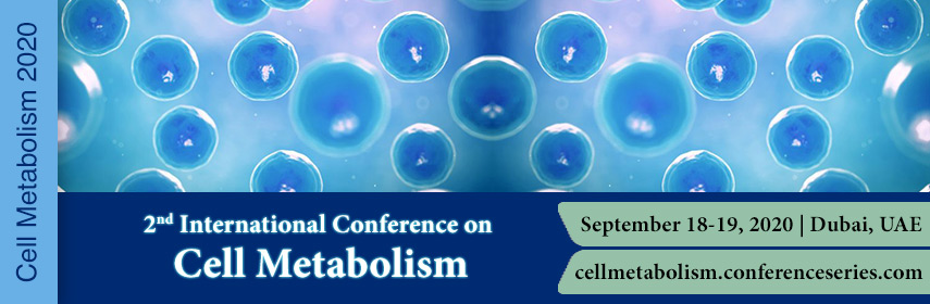 Homepage Banner of 2nd International Conference on  Cell Metabolism - Cell Metabolism 2020