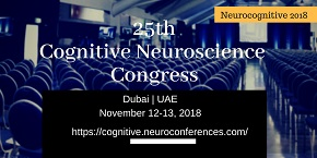 25th Cognitive Neuroscience Congress , Dubai,UAE