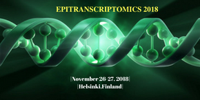 International Epigenetics and Epitranscriptomics Conference , Helsinki,Finland