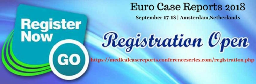Case Reports Conferences - Euro Case Reports 2018