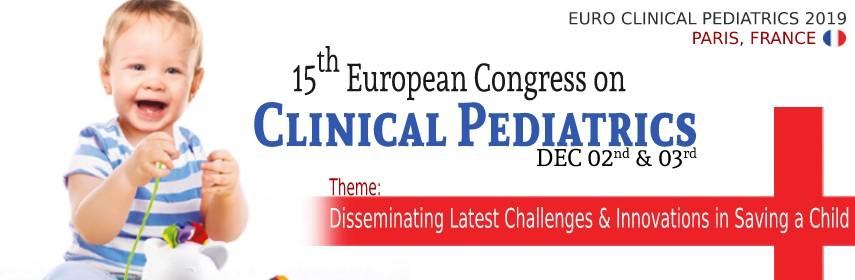 Pediatric Meetings 2019 | Clinical Pediatrics Conference | World Neonatology Congress | Healthcare S - Euro Clinical Pediatrics 2019