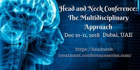 Head and Neck Conference: The Multidisciplinary Approach , Dubai,UAE