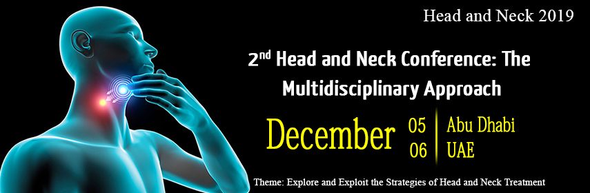 2nd Head and Neck Conference: The Multidisciplinary Approach , Abu Dhabi,UAE