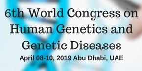 6th World Congress on Human Genetics and Genetic Diseases , Abu Dhabi,UAE