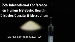 25th International Conference on Human Metabolic Health- Diabetes, Obesity & Metabolism , Dubai,UAE