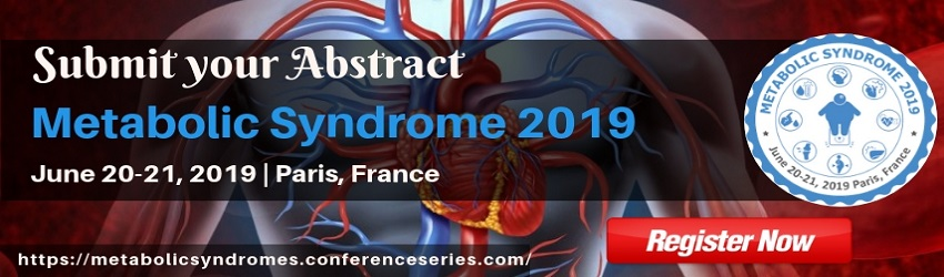 https://metabolicsyndromes.conferenceseries.com/ - Metabolic Syndrome 2019