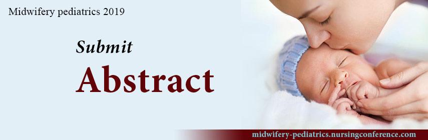 Call for Abstract | Midwifery Pediatric | 2019 - Midwifery Pediatrics 2019