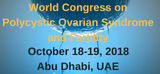 World  Congress on Polycystic Ovarian Syndrome  and  Fertility  , Abu Dhabi,UAE