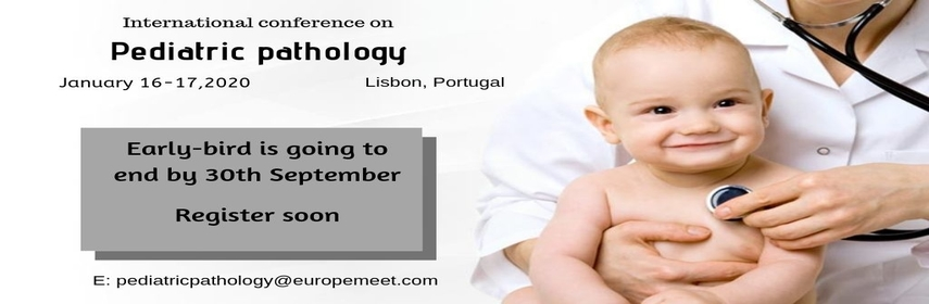 Top Pediatric Pathology Conference 2020| Europe | Portugal | CME