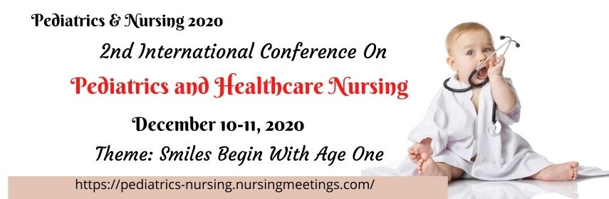 Submit your abstract to 2nd International Conference on  Pediatrics and Primary Healthcare Nursing - Pediatrics & Nursing 2020