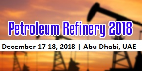 World Congress on Oil, Gas and Petroleum Refinery , Abu Dhabi,UAE