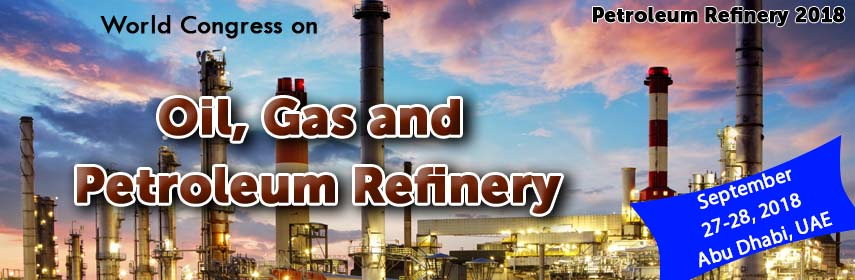 oil and gas congress, biofuels conferences, petro chemistry events, petroleum refineries meetings, b - Petroleum Refinery 2018