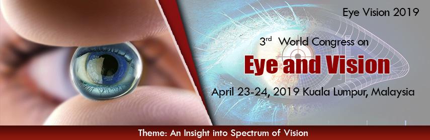 Eye and vision conference, April 23-24, 2019 | Kuala Lumpur, Malaysia - Eye Vision 2019