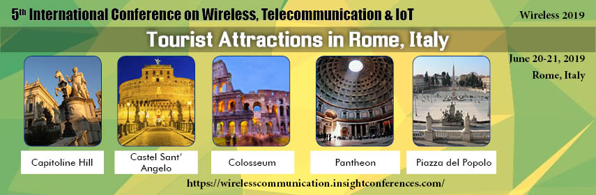 Wireless, Telecommunication & IoT, - 2019 Rome | Italy - Wireless 2019