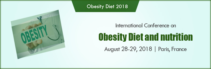 Obesity Meetings | Nutrition Conference | Diet Conferences | Europe - Obesity-Diet 2018