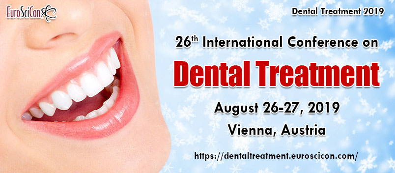 Dental Treatment 2019 | Dental Conferences 2019 | European