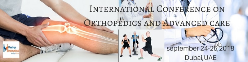 International Conference On Orthopedics and Advanced Care-Orthopedics 2018